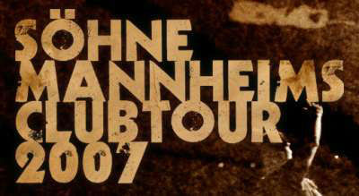 S�hne Mannheims Club Tour 2007